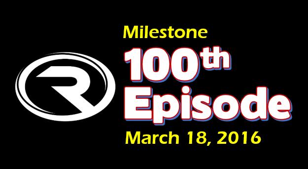 100 th Episode Milestone