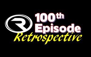 100th Episode Retrospective 6