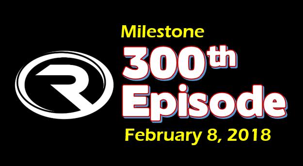 300th Episode Milestone
