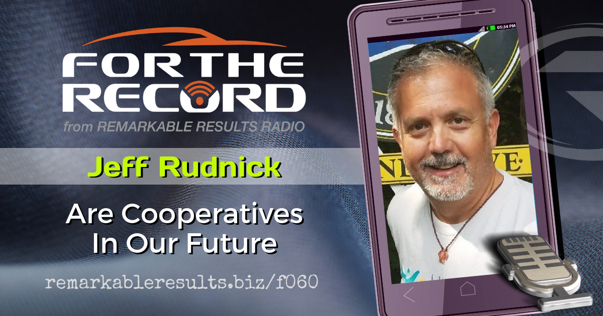 FTR 060: Jeff Rudnick - Are Cooperatives in Our Future